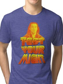 Test Your Might Tri-blend T-Shirt