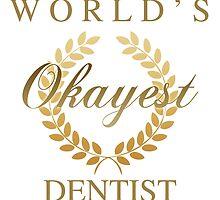World's Okayest Dentist by thepixelgarden