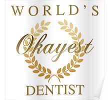 World's Okayest Dentist Poster