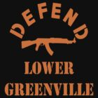 DEFEND LOWER GREENVILLE by BUB THE ZOMBIE