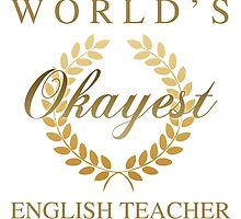 World's Okayest English Teacher by thepixelgarden