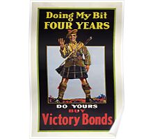 Doing my bit four years; do yours buy Victory Bonds Poster