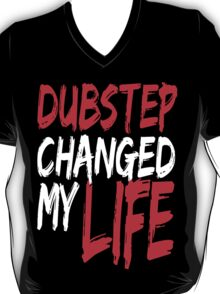 Dubstep Changed My life (red) T-Shirt