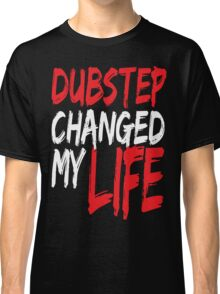 Dubstep Changed My life (red) Classic T-Shirt