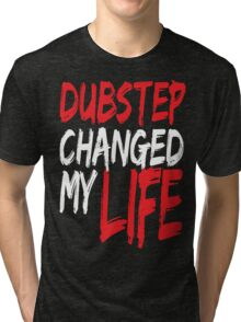 Dubstep Changed My life (red) Tri-blend T-Shirt