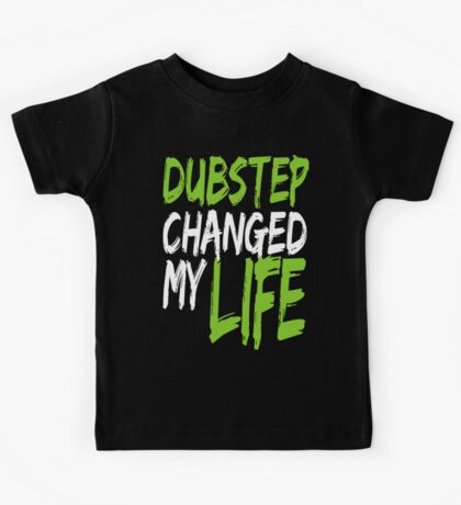 Dubstep Changed My life (neon green) Kids Tee