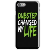 Dubstep Changed My life (black/neon green) iPhone Case/Skin