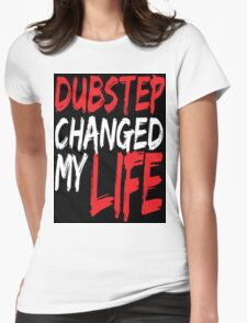 Dubstep Changed My life (black/red) Womens Fitted T-Shirt