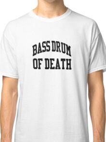 Bass Drum Of Death Classic T-Shirt