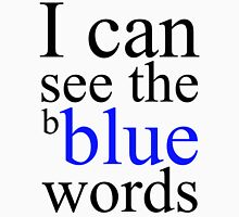 I can see Blue Unisex T-Shirt