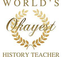 World's Okayest History Teacher by thepixelgarden