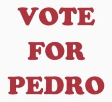 Vote for Pedro by Joeytacos