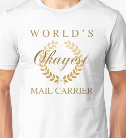 World's Okayest Mail Carrier Unisex T-Shirt