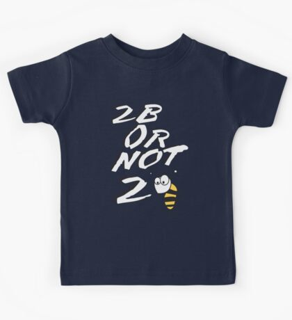 2B or not 2BEE Kids Tee