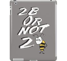 2B or not 2BEE iPad Case/Skin
