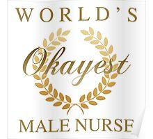 World's Okayest Male Nurse Poster