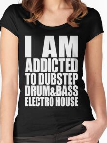 I AM ADDICTED TO DUBSTEP DRUM&BASS ELECTRO HOUSE (WHITE) Women's Fitted Scoop T-Shirt