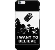 I Want To Believe in Tardis iPhone Case/Skin