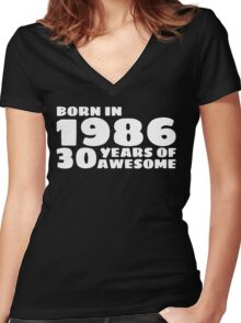 Born in 1986 - 30 Years of Awesome Women's Fitted V-Neck T-Shirt