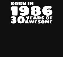 Born in 1986 - 30 Years of Awesome T-Shirt