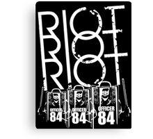 Riot Riot Riot Canvas Print