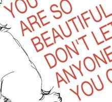 You are so beautiful Sticker