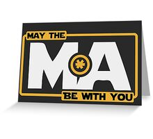 May The Mass Times Acceleration Be With You Greeting Card