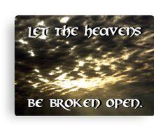 """Let The Heavens Be Broken Open"" by Carter L. Shepard Canvas Print"