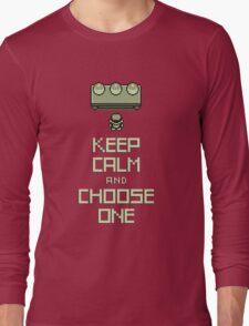 Keep Calm and Choose One Long Sleeve T-Shirt