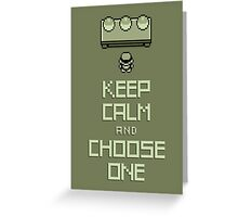 Keep Calm and Choose One Greeting Card