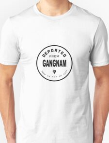 Deported from Gangnam Unisex T-Shirt