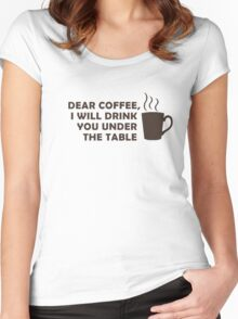Drinking Coffee Under the Table Women's Fitted Scoop T-Shirt