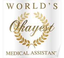 World's Okayest Medical Assistant Poster
