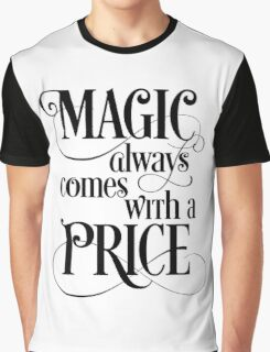 Magic Always Comes With a Price Graphic T-Shirt