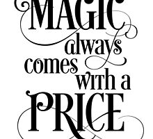 Magic Always Comes With a Price by noondaydesign