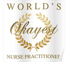 World's Okayest Nurse Practitioner Poster