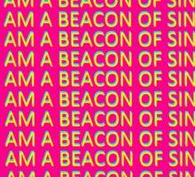i am a beacon of sin Sticker