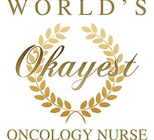 World's Okayest Oncology Nurse by thepixelgarden