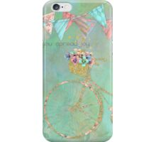 You Spread Joy Wherever You Roll happy art iPhone Case/Skin