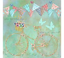 You Spread Joy Wherever You Roll happy art Photographic Print