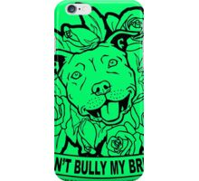 DON'T BULLY MY BREED ROSES iPhone Case/Skin