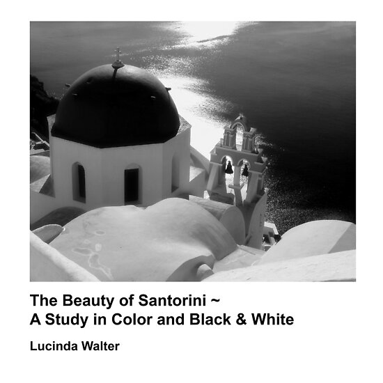 Book! The Beauty of Santorini ~ A Study in Color and Black & White by Lucinda Walter