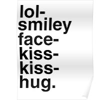 lol-smiley-face-kiss-kiss-hug! Poster