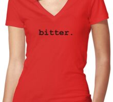 bitter. - Solid Black Women's Fitted V-Neck T-Shirt