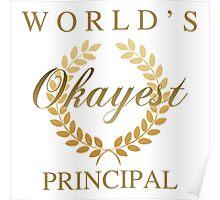 World's Okayest Principal Poster