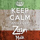 Keep Calm And Love Zayn Malik by thomas1700