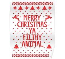 Merry Christmas Ya Filthy Animal Poster