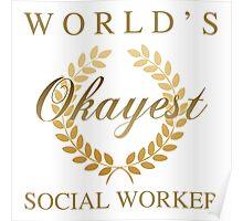 World's Okayest Social Worker Poster