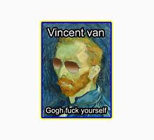 Vincent van Gogh Fuck Yourself Unisex T-Shirt