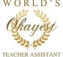 World's Okayest Teacher Assistant by thepixelgarden
